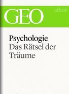 : Psychologie: Das Rätsel der Träume (GEO eBook Single) ★★★★
