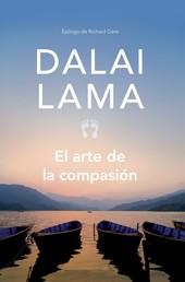 El arte de la compasión - La práctica de la sabiduría en la vida diaria