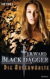 Die Auserwählte - Black Dagger 29 - Roman