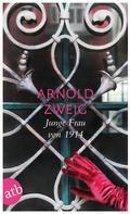Arnold Zweig: Junge Frau von 1914