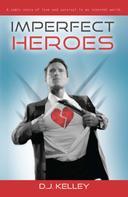 D.J. Kelley: Imperfect Heroes