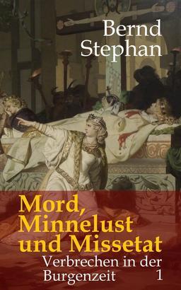 Mord, Minnelust und Missetat
