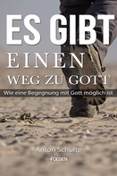 Anton Schulte: Es gibt einen Weg zu Gott