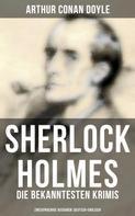 Arthur Conan Doyle: Sherlock Holmes: Die bekanntesten Krimis (Zweisprachige Ausgaben: Deutsch-Englisch) ★★★