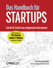 Das Handbuch für Startups - Schritt für Schritt zum erfolgreichen Unternehmen