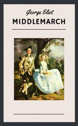 George Eliot: Middlemarch (English Edition)
