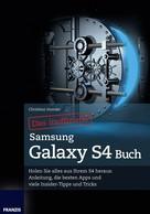Christian Immler: Das inoffizielle Samsung Galaxy S4 Buch ★★★★