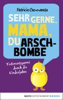 Patricia Cammarata: Sehr gerne, Mama, du Arschbombe ★★★★