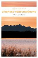 Heinz von Wilk: Chiemsee-Verschwörung ★★★★