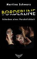 Martina Schwarz: Borderline: Scherben einer Persönlichkeit