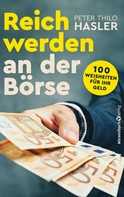 Peter Thilo Hasler: Reich werden an der Börse