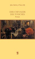 Jules Barbey d`Aurevilly: Der Chevalier Des Touches ★★