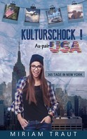 Miriam Traut: Kulturschock! Au-pair USA ★★★★