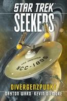 Dayton Ward: Star Trek - Seekers 2: Divergenzpunkt