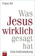 Franz Alt: Was Jesus wirklich gesagt hat ★★★★