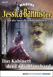 Jessica Bannister - Folge 025 - Das Kabinett der Lady Blanchard