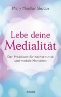 Mary Mueller Shutan: Lebe deine Medialität ★★★