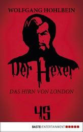 Der Hexer 45 - Das Hirn von London. Roman