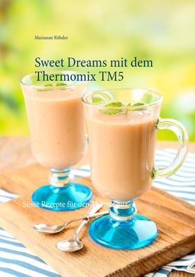 Sweet Dreams mit dem Thermomix TM5