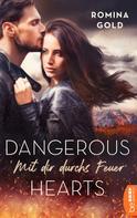 Romina Gold: Dangerous Hearts - Mit dir durchs Feuer ★★★★