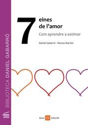 7 eines de l'amor - Com aprendre a estimar