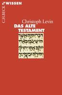 Christoph Levin: Das Alte Testament ★★★★