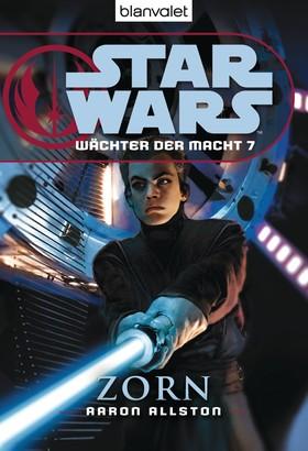 Star Wars. Wächter der Macht 7. Zorn