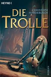 Die Trolle - Roman
