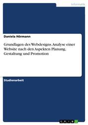 Grundlagen des Webdesigns. Analyse einer Website nach den Aspekten Planung, Gestaltung und Promotion