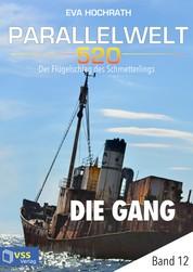 Parallelwelt 520 - Band 12 - Die Gang - Der Flügelschlag des Schmetterlings