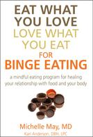 Michelle May M.D.: Eat What You Love, Love What You Eat for Binge Eating ★★★★★