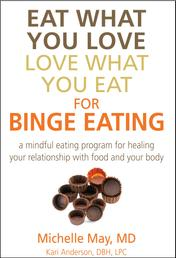 Eat What You Love, Love What You Eat for Binge Eating - Mindful Eating Program for Healing Your Relationship with Food & Your Body