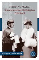 Thomas Mann: Bekenntnisse des Hochstaplers Felix Krull ★★★★★