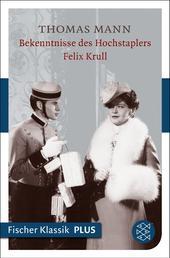 Bekenntnisse des Hochstaplers Felix Krull - Der Memoiren erster Teil