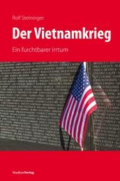 Der Vietnamkrieg - Ein furchtbarer Irrtum
