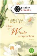 Florencia Bonelli: Dem Winde versprochen ★★★★