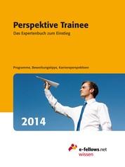 Perspektive Trainee 2014 - Das Expertenbuch zum Einstieg