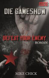 Die Gameshow - Defeat your Enemy