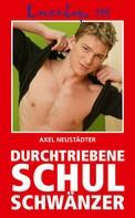Axel Neustädter: Loverboys 119: Durchtriebene Schulschwänzer ★★★★★