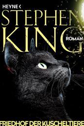 Friedhof der Kuscheltiere - Roman