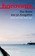 Stephan Bliemel: horizonte: Das Beste aus 50 Ausgaben