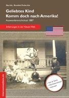Ilka Irle: Geliebtes Kind - komm doch nach Amerika! ★★★★★