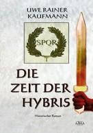 Uwe Rainer Kaufmann: Die Zeit der Hybris