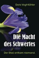 Doris Vogt-Köhler: Die Macht des Schwertes