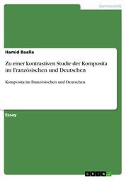 Zu einer kontrastiven Studie der Komposita im Französischen und Deutschen - Komposita im Französischen und Deutschen