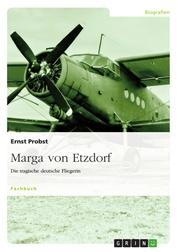 Marga von Etzdorf - Die tragische deutsche Fliegerin