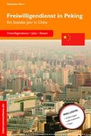 Sebastian Dern: Freiwilligendienst in Peking