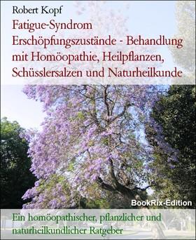 Fatigue-Syndrom Erschöpfungszustände - Behandlung mit Homöopathie, Heilpflanzen, Schüsslersalzen und Naturheilkunde