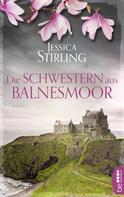 Jessica Stirling: Die Schwestern aus Balnesmoor ★★★★