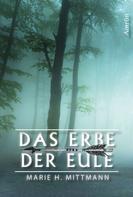Marie H. Mittmann: Das Erbe der Eule ★★★★